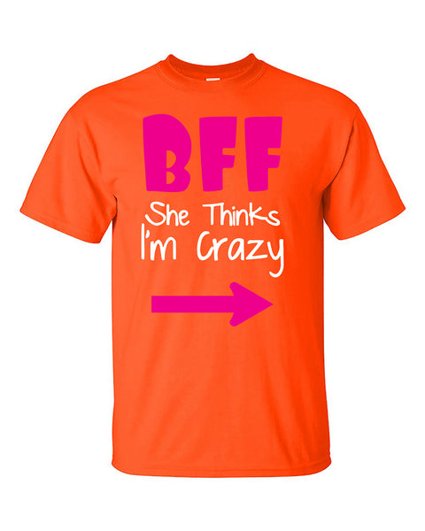 bff-shes-thinks-i-am-crazy-coupless-best-friend-t-shirt