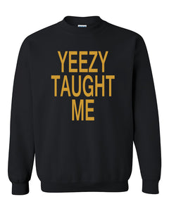 YEEZY TAUGHT ME West Chris Rock Blame Game rap yolo Fashion Crewneck Sweater