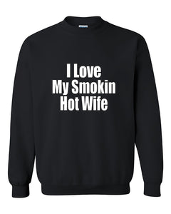 I Love My Smokin Hot Wife Valentine's Day Gift Couples  Crewneck Sweater