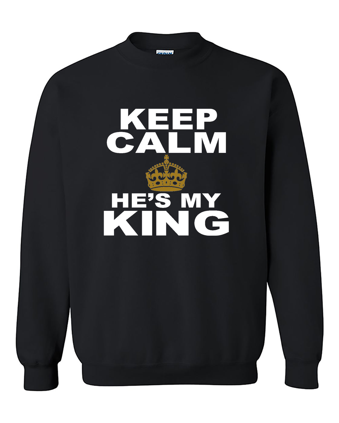 Keep Calm, He's My King Couples Matching Valentine's Day Gift Couples Crewneck Sweater
