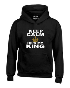 Keep Calm He's My King Couples Matching Valentine's Day Gift Couples Unisex Hoodie