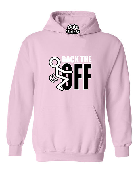 Back the F*ck Off Hoodie College Humor Back the Fck Off Unisex Hoodie