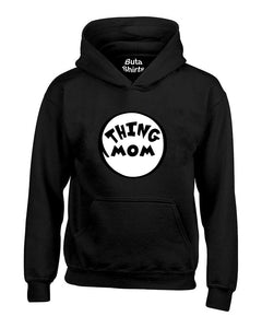 Thing Mom Funny Gift for Mother's Day Novelty Unisex Hoodie