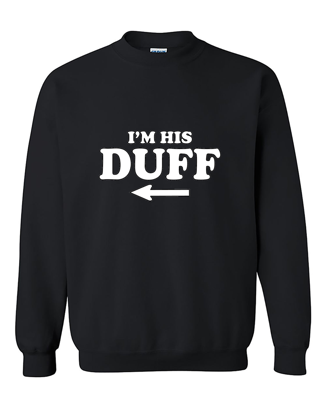 I'm His Duff Funny Matching Couples Crewneck Sweater