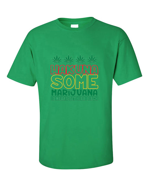 hakuna-some-marijuana-it-means-get-high-b-tch-420-weed-smokers-t-shirt