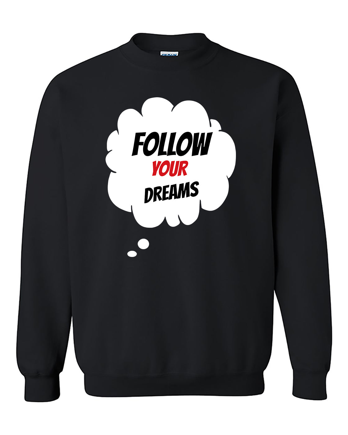 Follow Your Dreams Fashion Crewneck Sweater