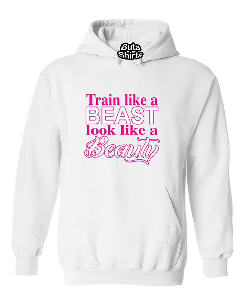 Train Like a Beast Look Like a Beauty Fitness Gym Workout Unisex Hoodie