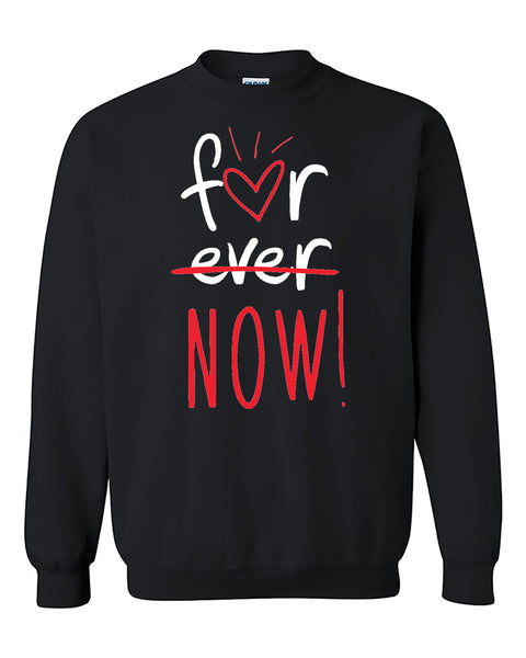 Not Forever, For Now Best Selling Fashion Crewneck Sweater
