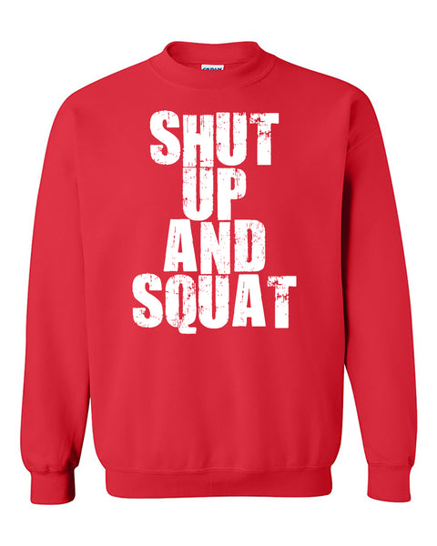 Shut Up and Squat Fitness Gym Workout Crewneck Sweater