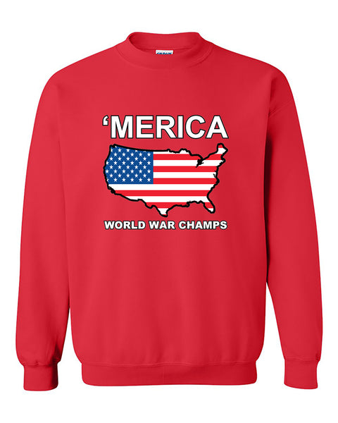 Merica World War Champs America 4 of July Crewneck Sweater