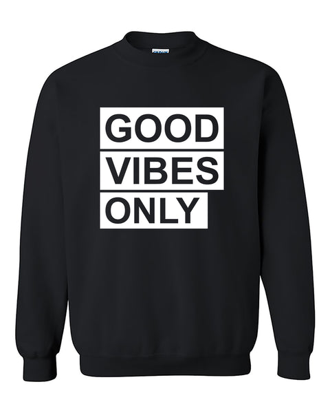Good vibes only Positive Vibes Crewneck Sweater