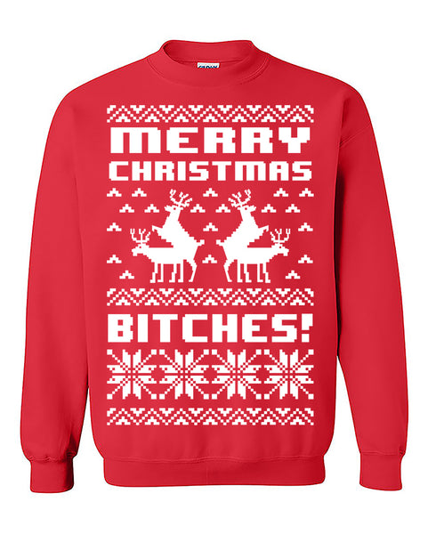 Merry Christmas B*tches! Ugly Christmas Sweater Christmas Sweatshirt Christmas gift Crewneck Sweater