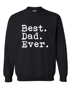 Best Dad Ever Father's Day Gift Holiday Gift for Dad Crewneck Sweater