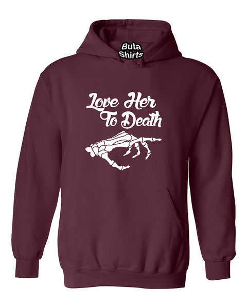 Love Her To Death Couples Matching Valentine's Day Gift Unisex Hoodie