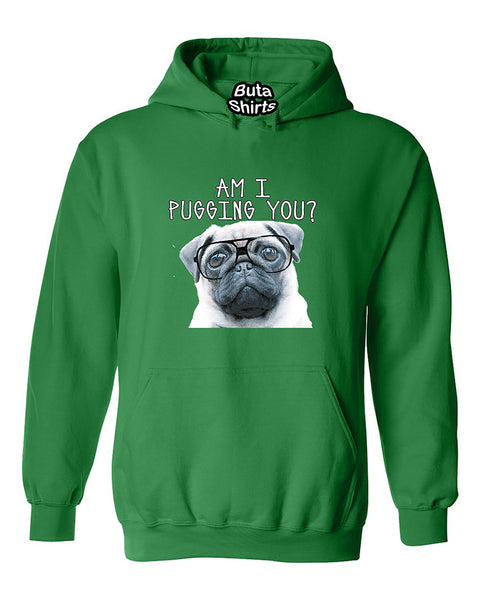 Am I Pugging You Funny Pug Unisex Humour Unisex Hoodie