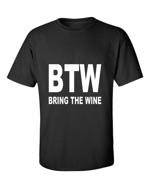btw-bring-the-wine-funny-sayingss-t-shirt