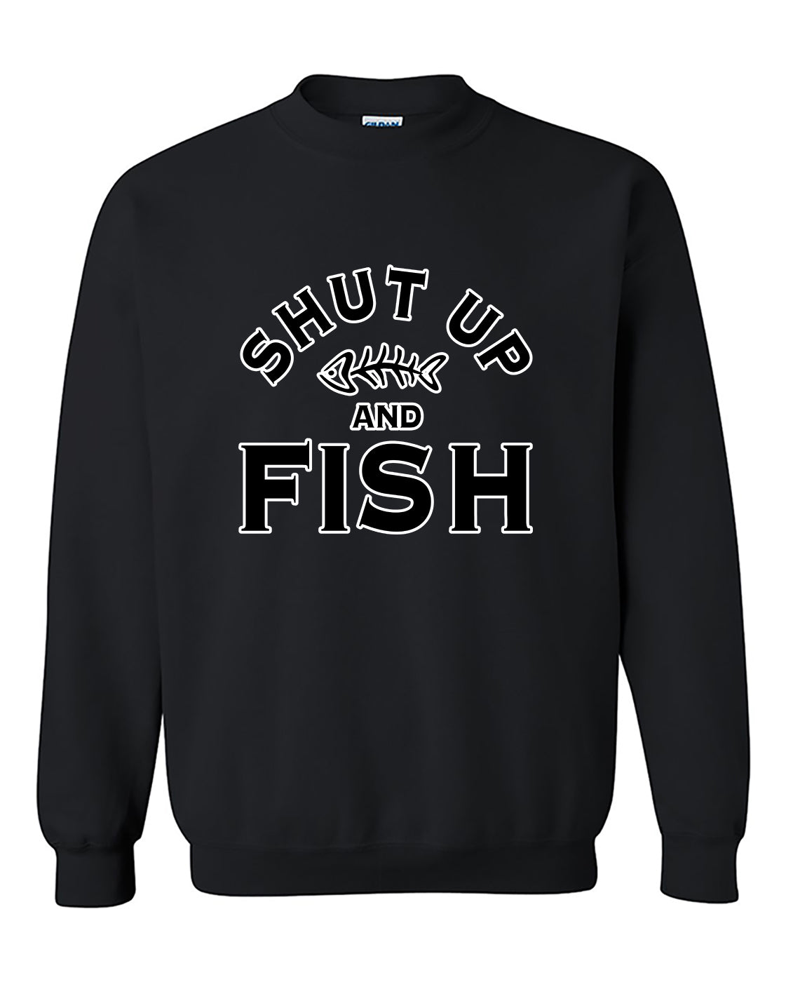 Shut Up And Fish Funny Fishing Crewneck Sweater