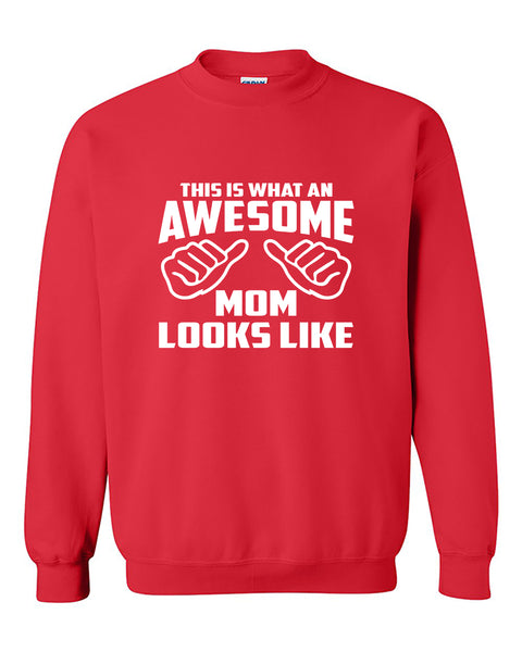 This is what an awesome mom looks like Mother's Day gift Crewneck Sweater