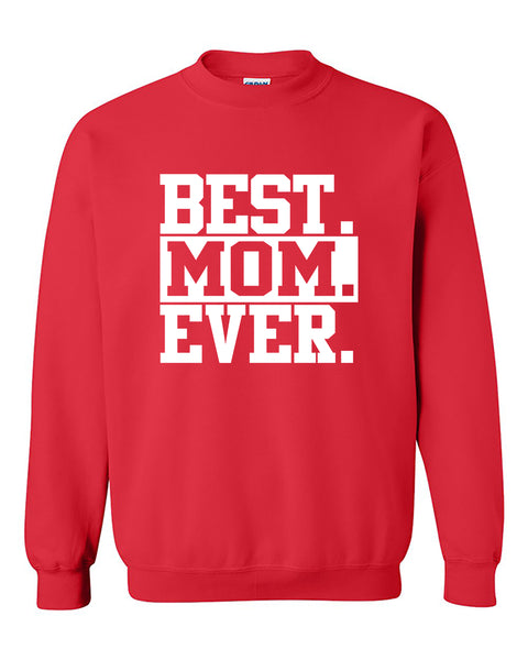 Best Mom Ever! Gift for Mom, Grandma, in-Law Or Wife Mother's Day Gift Crewneck Sweater