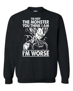 I'm Not The Monster You Think I Am I'm Worse Crewneck Sweater