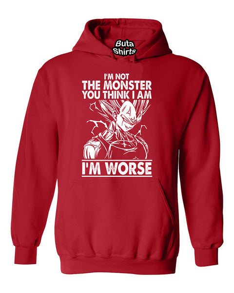 I'm Not The Monster You Think I Am I'm Worse Unisex Hoodie