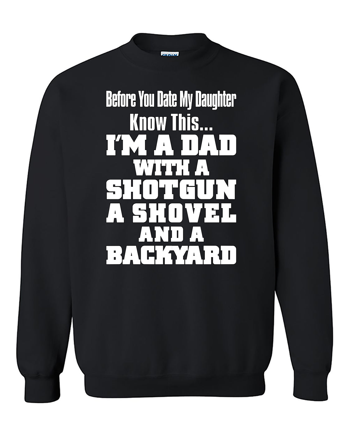 Before You Date My Daughter Know This Im A Dad Fathers Day gift Crewneck Sweater