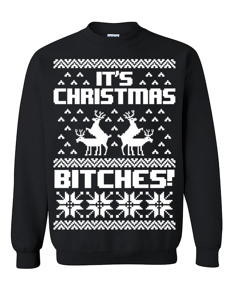 It's Christmas Bitches!  Ugly Christmas Sweatshirt Christmas Sweatshirt Christmas gift Sweater Crewneck Sweater