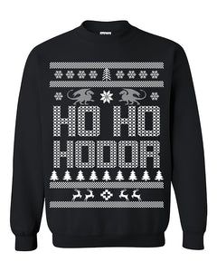 HO HO HO Hodor Game of Thrones Ugly Christmas Sweater Unisex Sweatshirt Crewneck Sweater