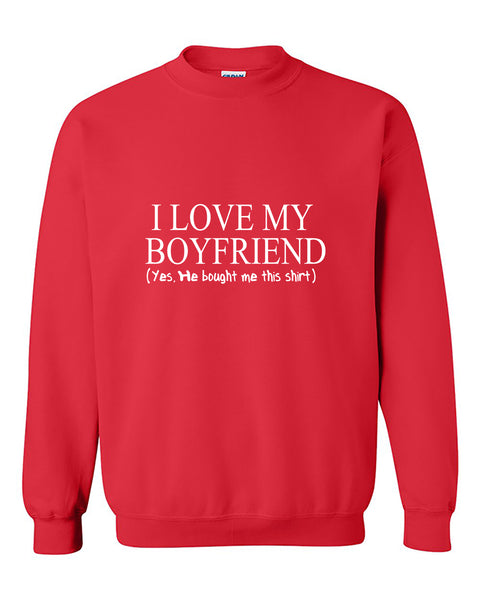 I love My Boyfriend  Yes He bought me this shirt Couples Matching loves Valentine's Day Gift Crewneck Sweater