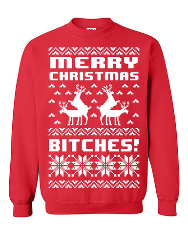 Merry Christmas Bitches! Christmas Unisex Sweatshirt