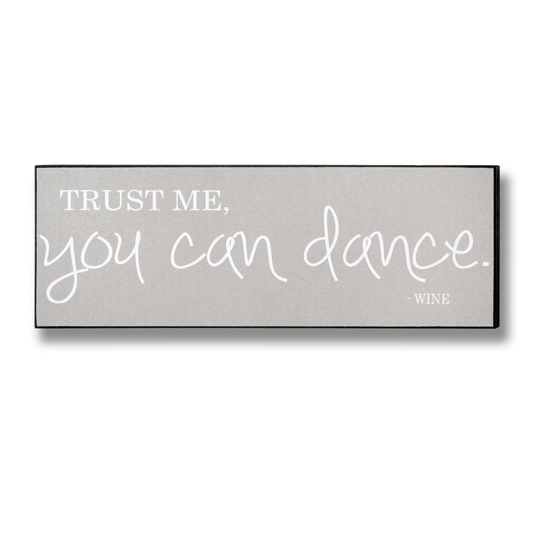 Trust Me You Can Dance Plaque