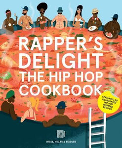 Rappers Delight: The Hip Hop Cookbook