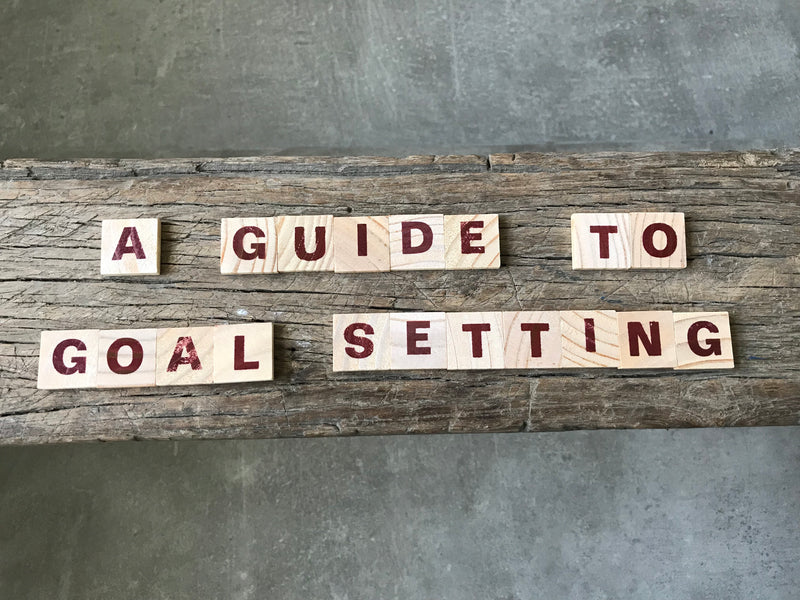 A 'how to' guide for goal setting