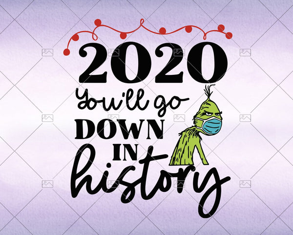 2020 You'll Go Down In History - Christmas svg 2020 - Instant Download - Doranstars