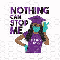 Nothing can stop me - Senior skip day champions class of 2020 graduation svg png dxf - back to school svg - senior 2020 graduation svg