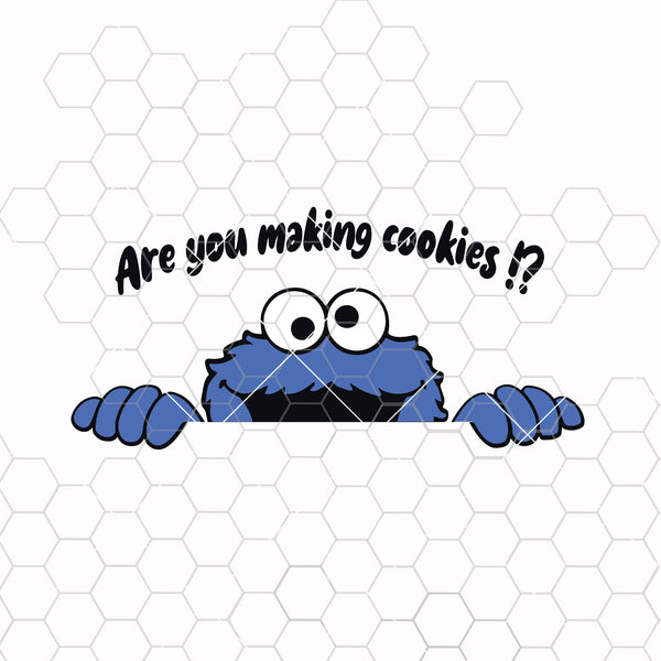 Are you making cookies!? SVG , Cookie monster SVG , SVG files for cricut , dxf file; png file