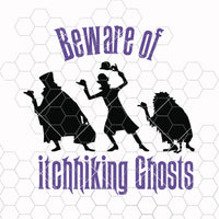 Beware Of Hitchhiking Ghosts - Haunted Mansion, great for Cricut or Silhouette