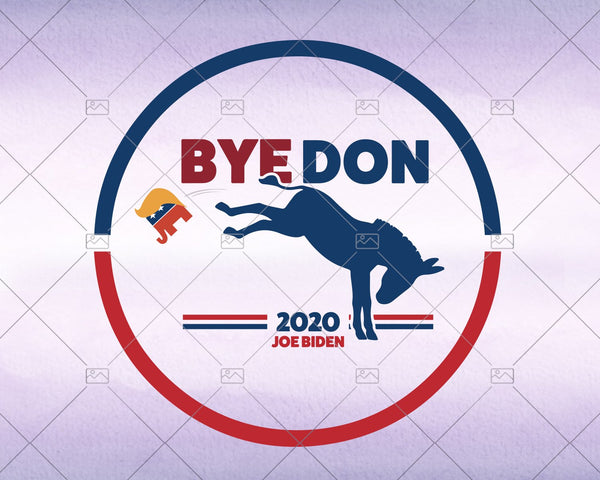 Bye Don - Bye, Bye Donald Trump - Joe Biden 2020 Sticker files - Instant Download - Doranstars