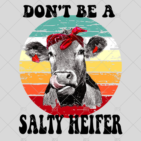Don't Be A Salty Heifer Sublimation, Heifer PNG, Funny Heifer Shirt, Instant Download, Salty Heifer PNG for clipart, Heifer Printable