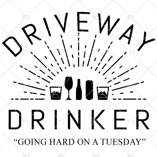 Driveway Drinker SVG, back to school, Halloween, Cricut, Heat Press, Funny Design, Gift, Mom life, Wine Drinking shirt, day drinking
