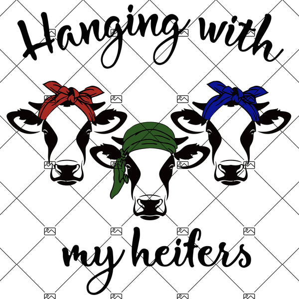 Hanging With My Heifers Digital Cut Files Svg, Dxf, Eps, Png, Cricut Vector, Digital Cut Files Download