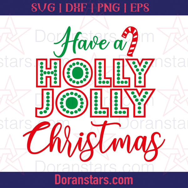 Have A Jolly Christmas - Free SVG, Instant Download - Doranstars