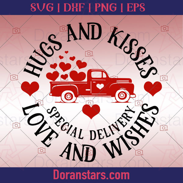 Hugs and Kisses Love and Wishes - Special Delivery Svg - Valentine Svg - Doranstars.com