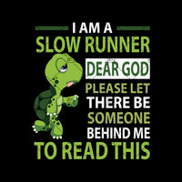 I Am A Slow Runner-Dear God Please Let There Be Someone Behinnd Me To Read This Digital Cut Files Svg, Dxf, Eps, Png, Cricut Vector, Digital Cut Files Download