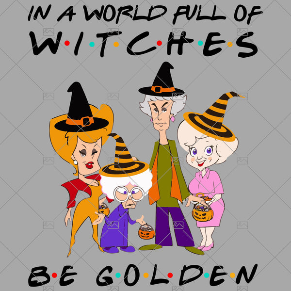 In A World Full Of Witches-Be Golden Digital Cut Files Svg, Dxf, Eps, Png, Cricut Vector, Digital Cut Files Download