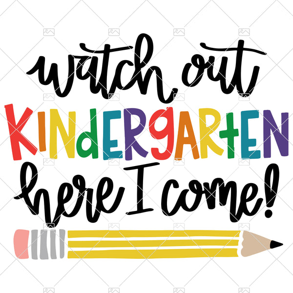 Kindergarten SVG file, Watch Out Kindergarten Here I Come svg, First Day of School svg, Back to School, shirt, sign, cut file, commercial