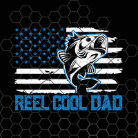 Reel Cool Dad Fishing Fisher American Flag Digital Cut Files Svg, Dxf, Eps, Png, Cricut Vector, Digital Cut Files Download
