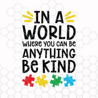 Autism awareness svg, In a world where you can be anything be kind Digital Cut Files Svg, Dxf, Eps, Png, Cricut Vector, Digital Cut Files Download