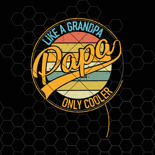 Vintage Retro Like A Grandpa Papa Only Cooler SVG PNG