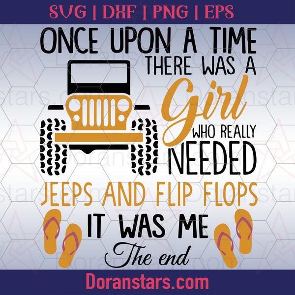 Once Upon A Time There Was A Girl Who Really Needed Jeep Svg - png - eps - dxf vector files for Silhouette Cameo, Cricut, clipart for DIY gifts - Doranstars.com